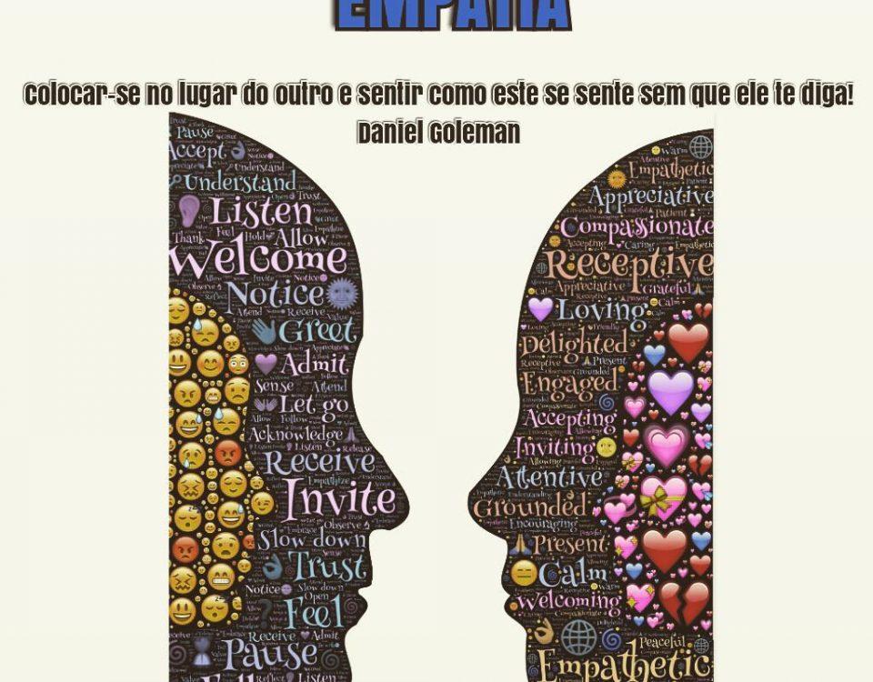 A empatia está relacionada a autoconsciência, quanto mais abertos estamos para n...