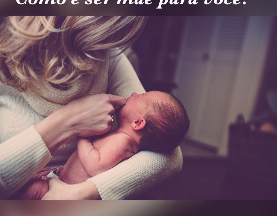 Como é ser mãe para você? É difícil, muito difícil. A maternidade tem o poder e ...