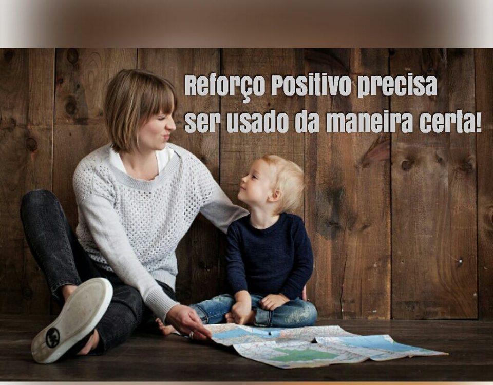 Você utiliza o reforço positivo com seu filho? Sabia que ele precisa ser aplicad...