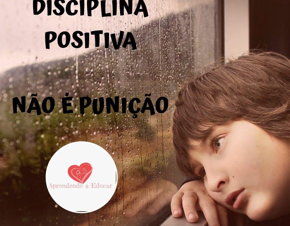 Disciplina Positiva não é punição.Porque acreditamos que para tudo precisa ter...